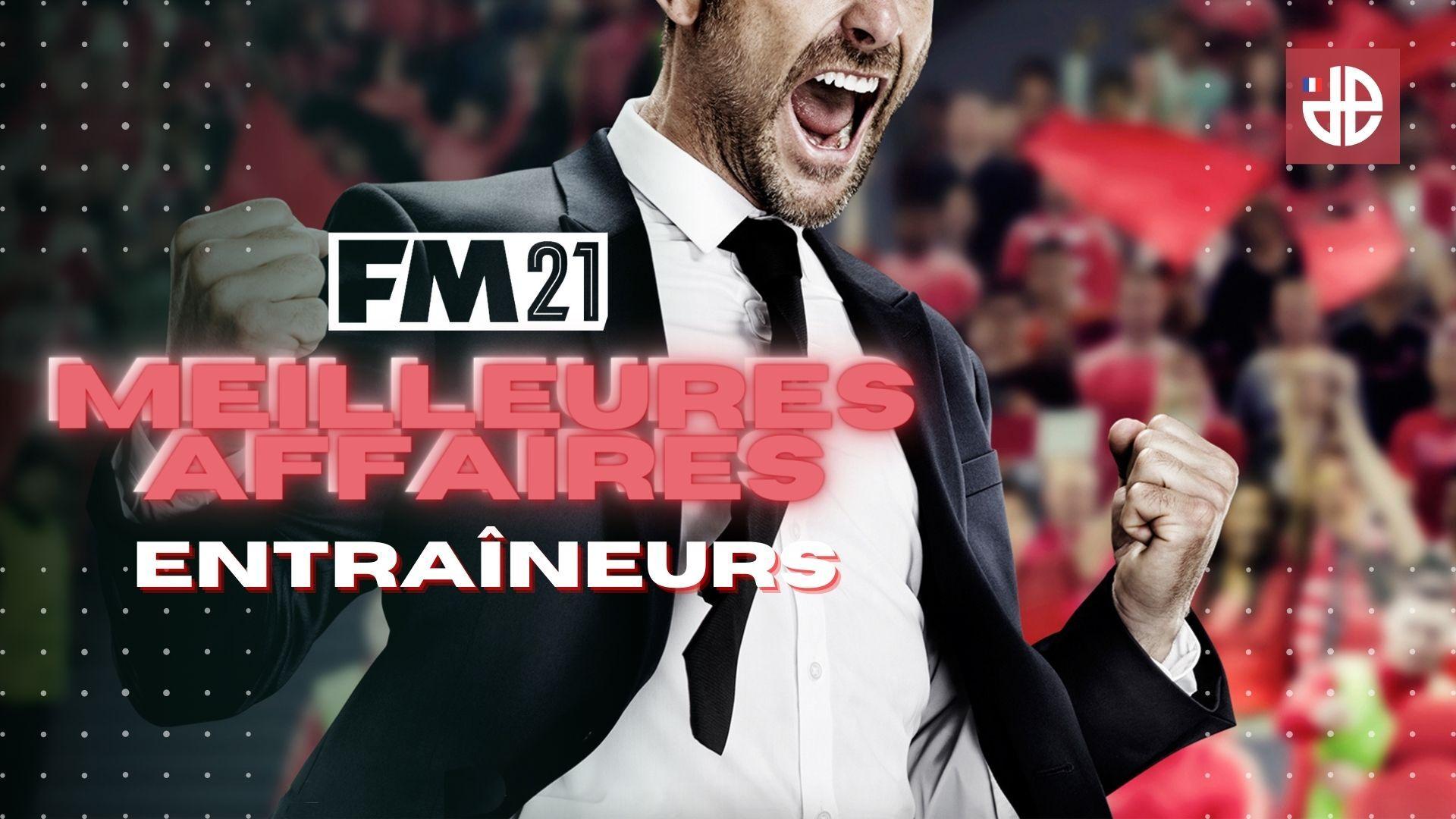 Football Manager 2021 coachs à recruter