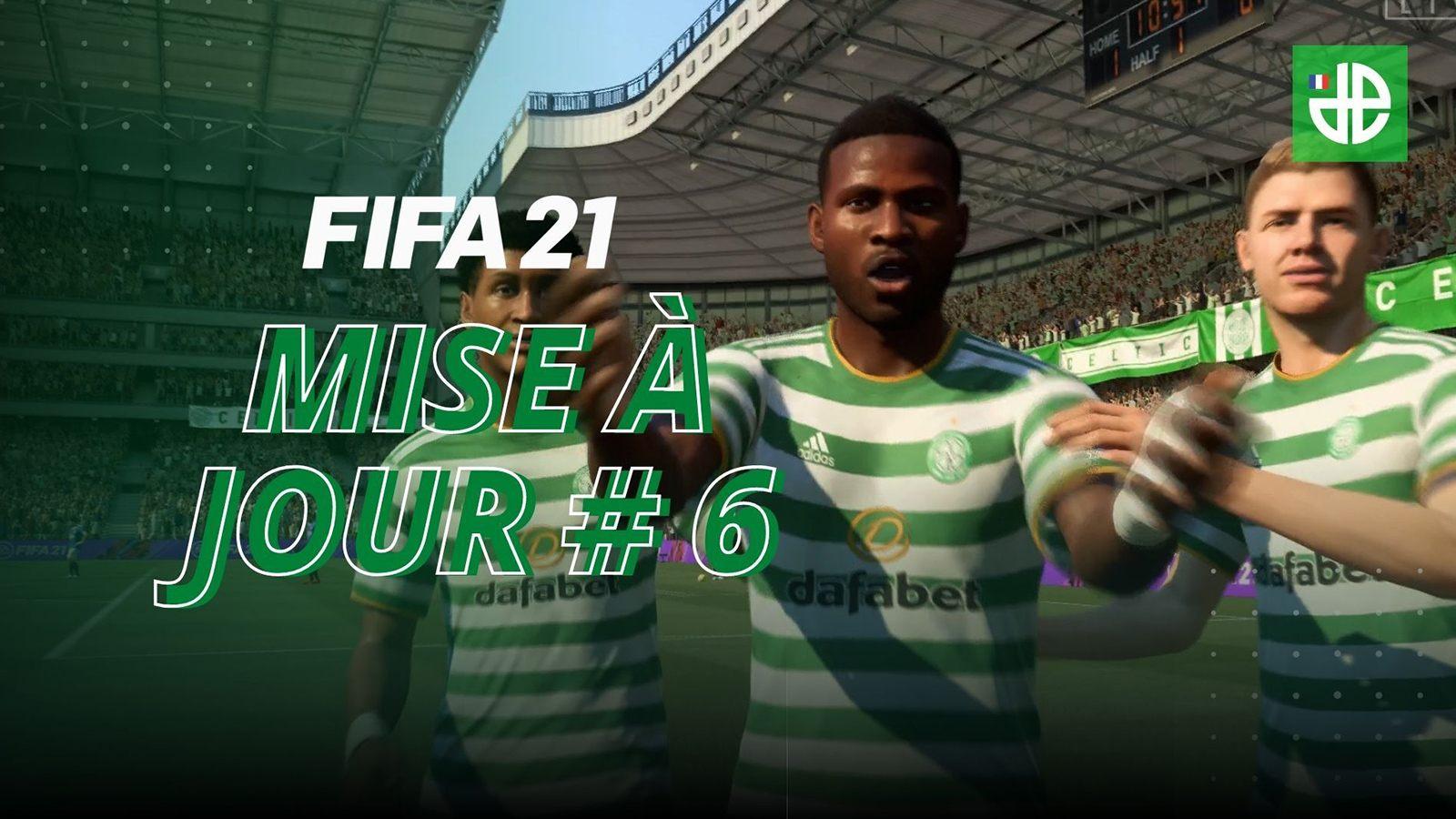 Mise à jour 6 FIFA 21