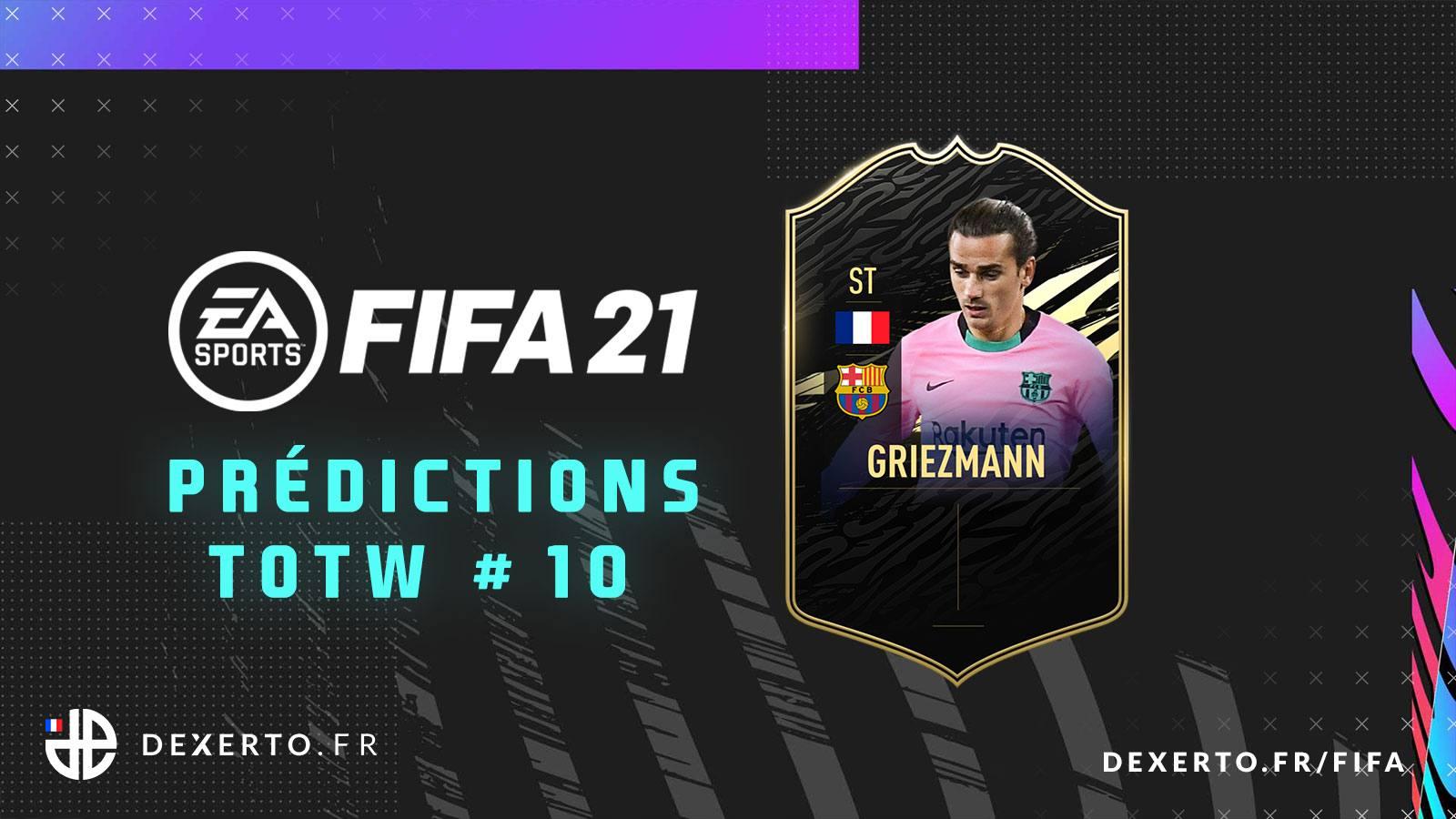 Prédictions de la TOTW 10 sur FIFA 21