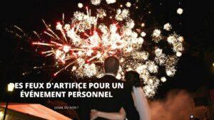 feux d'artifice evenement personnel
