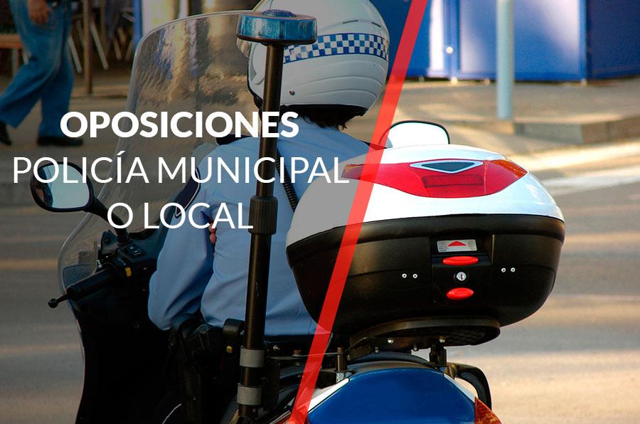 Oposiciones a Policía Municipal o Local