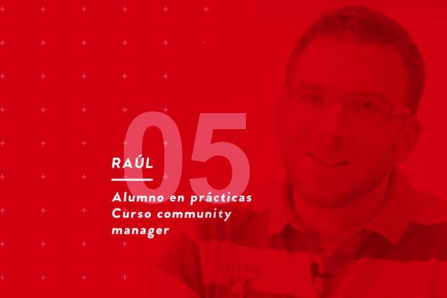 La experiencia de Raúl, titulado como community manager