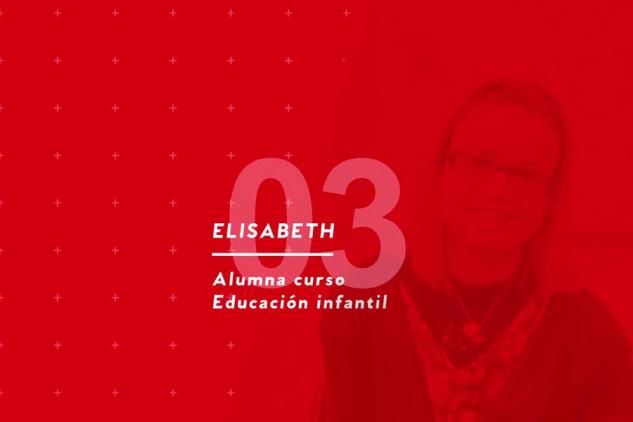 La opinión de Elisabeth, titulada como Educadora Infantil