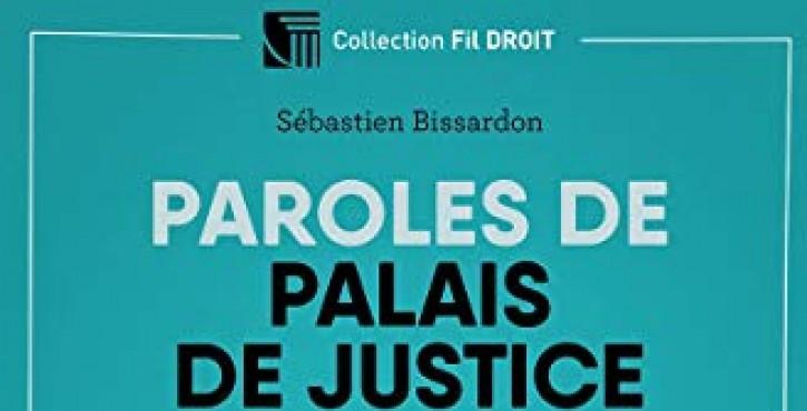 """Recension de l'ouvrage """"Paroles de Palais de justice..."""", S. Bissardon"""