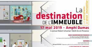 """Entretiens de droit immobilier """"La destination de l'immeuble"""" le 17 mai 2019 à l'Université Aix-Marseille."""