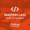 MasterClass : Static to Dynamic