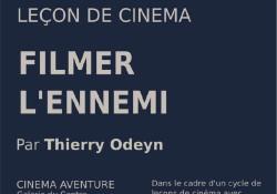 LEÇON DE CINÉMA : FILMER L'ENNEMI, PAR THIERRY ODEYN