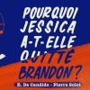 Pourquoi Jessica a-t-elle quitté Brandon ?