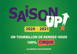 Saison UP! : Un tourbillon de Rendez-Vous 100% Cirque !