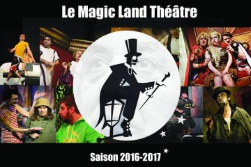 Pour que la magie continue au Magic Land Théâtre
