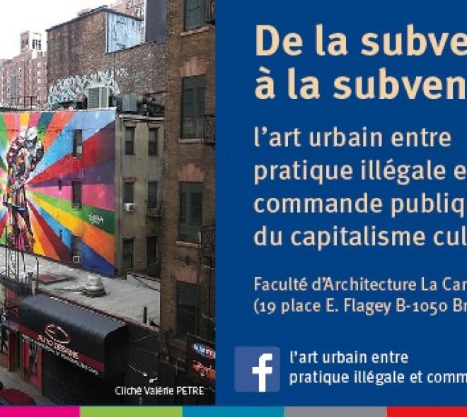 De la subversion à la subvention : colloque sur la place du street art en ville