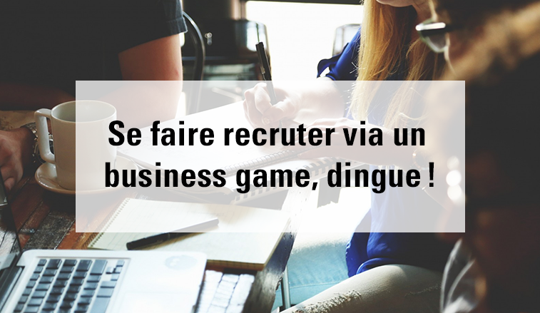 Se-faire-recruter-via-un-business-game-dingue