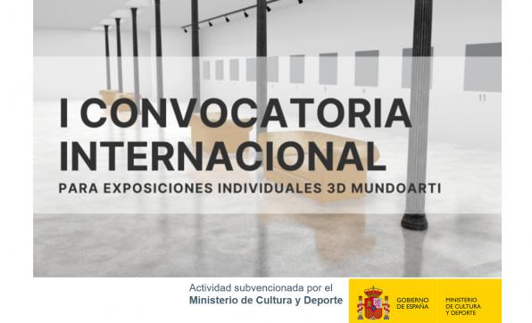 I CONVOCATORIA INTERNACIONAL PARA EXPOSICIONES INDIVIDUALES 3D MUNDOARTI