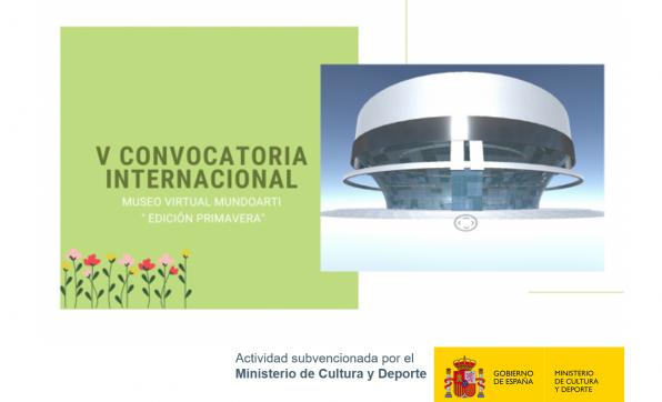 """V CONVOCATORIA INTERNACIONALMUSEO VIRTUAL MUNDOARTI """"EDICIÓN PRIMAVERA"""""""