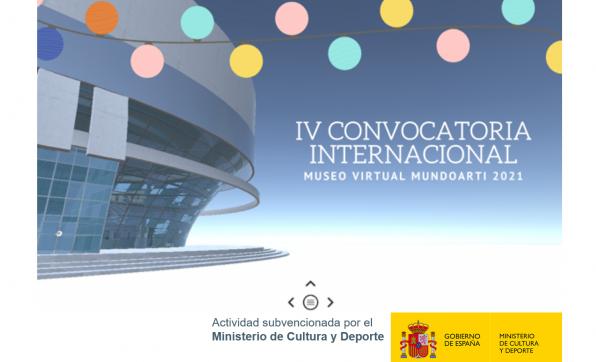 """IV CONVOCATORIA INTERNACIONAL """"MUSEO VIRTUAL MUNDOARTI 2021"""""""