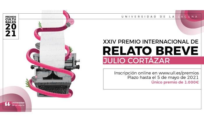 XXIV PREMIO INTERNACIONAL JULIO CORTÁZAR DE RELATO BREVE DE LA UNIVERSIDAD DE LA LAGUNA 2021