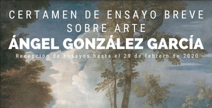 """I CERTAMEN DE ENSAYO BREVE SOBRE ARTE """"ÁNGEL GONZÁLEZ GARCÍA"""""""