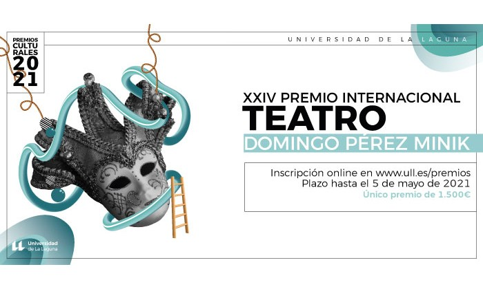 XXIV PREMIO INTERNACIONAL DE TEATRO DE AUTOR DOMINGO PÉREZ MINIK DE LA UNIVERSIDAD DE LA LAGUNA 2021