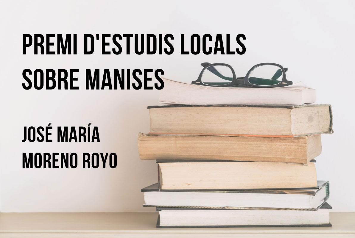 PREMIO DE ESTUDIOS LOCALES SOBRE MANISES, JOSÉ Mª MORENO ROYO, 2021