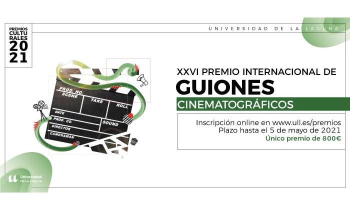 XXVI CERTAMEN INTERNACIONAL DE GUIONES CINEMATOGRÁFICOS DE CORTOMETRAJES UNIVERSIDAD DE LA LAGUNA 2021