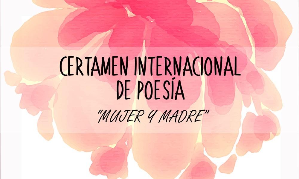 """CERTAMEN INTERNACIONAL DE POESÍA """"MUJER Y MADRE"""""""