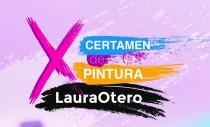 CERTAMEN DE PINTURA LAURA OTERO