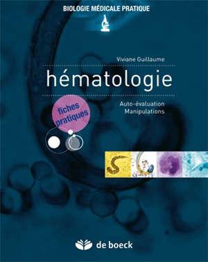 Hématologie : auto-évaluation, manipulations : fiches pratiques