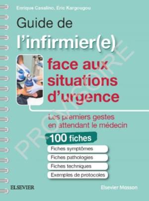 100 fiches pratiques infirmières face aux situations d'urgence : les premiers gestes en attendant le médecin