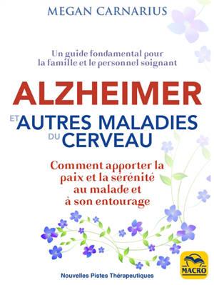 Un regard singulier sur Alzheimer et les autres maladies dégénératives : les outils accessibles pour la famille et les professionnels : les dimensions spirituelles plus subtiles