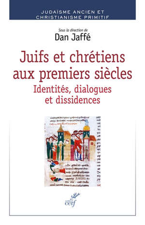 Juifs et chrétiens aux premiers siècles : identités, dialogues et dissidences