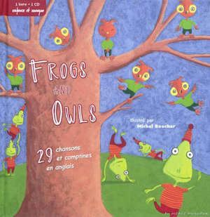 Frogs and owls : 29 chansons et comptines en anglais