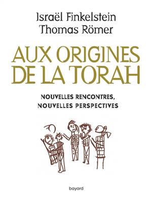 Aux origines de la Torah : nouvelles rencontres, nouvelles perspectives
