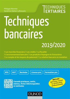 Techniques bancaires 2019-2020 : les marchés financiers, les crédits, la fiscalité, l'environnement bancaire, les produits d'épargne et d'assurance, le compte et les moyens de paiement, la relation bancaire en mutation
