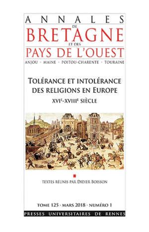 Annales de Bretagne et des pays de l'Ouest. n° 125, Tolérance et intolérance des religions en Europe, XVIe-XVIIIe siècle