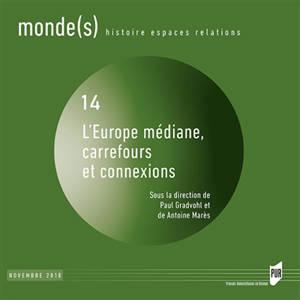 Monde(s) : histoire, espaces, relations. n° 14, Europe médiane, carrefours et connexions