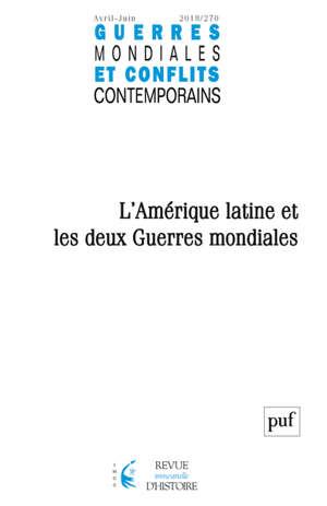Guerres mondiales et conflits contemporains. n° 270, L'Amérique latine et les deux guerres mondiales