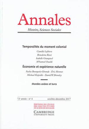 Annales. n° 4 (2017), Temporalités du moment colonial. Economie et expérience naturelle. Mondes arabes et turcs