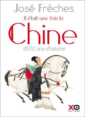 Il était une fois la Chine : 4.500 ans d'histoire