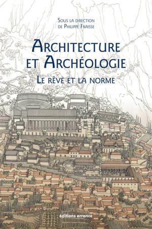 Architecture et archéologie : le rêve et la norme