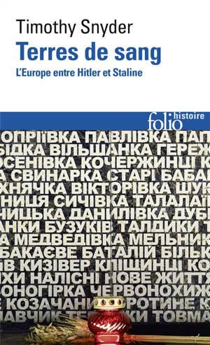 Terres de sang : l'Europe entre Hitler et Staline
