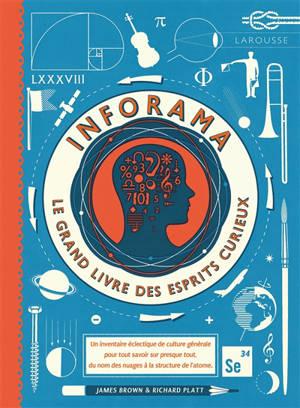 Inforama : le grand livre des esprits curieux