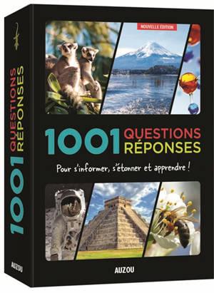 1.001 questions réponses : pour s'informer, s'étonner et apprendre !