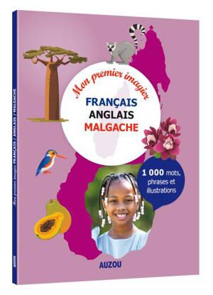 Mon premier imagier français-anglais-malgache : 1.000 mots, phrases et illustrations