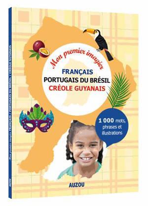 Mon premier imagier français-portugais du Brésil-créole guyanais : 1.000 mots, phrases et illustrations