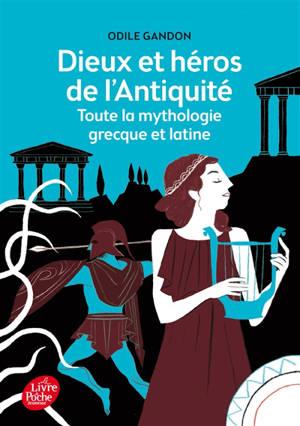 Dieux et héros de l'Antiquité : toute la mythologie grecque et latine