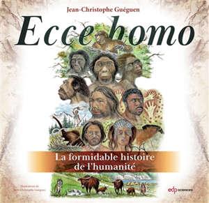 Ecce homo : la formidable histoire de l'humanité
