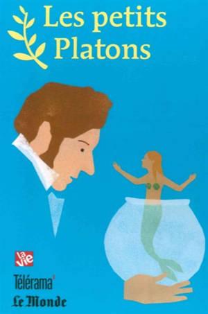 Les petits Platons : Héraclite, Epicure, Erasme, Kierkegaard, Freud