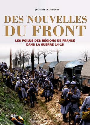 Des nouvelles du front : les poilus des régions de France durant la guerre 14-18