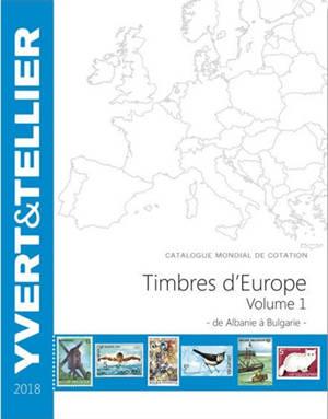 Catalogue de timbres-poste : Europe. Volume 1, Albanie à Bulgarie : 2018