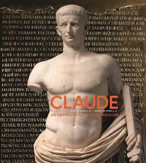 Claude (Lyon, 10 av. J.-C.-Rome, 54 apr. J.-C.) : un empereur au destin singulier